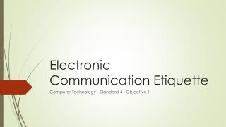 Electronic Communication Etiquette