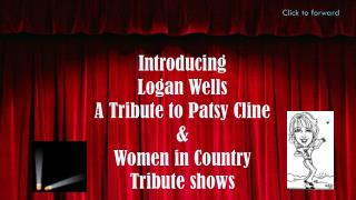 Introducing Logan Wells  A Tribute to Patsy Cline &  Women in Country  Tribute shows
