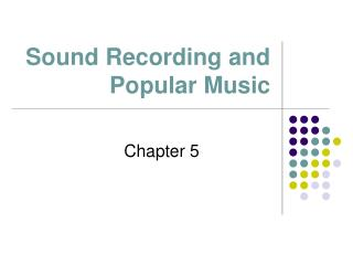 Sound Recording and Popular Music