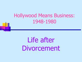 Hollywood Means Business: 1948-1980