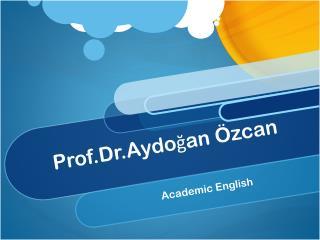 Prof.Dr.Aydoğan Özcan