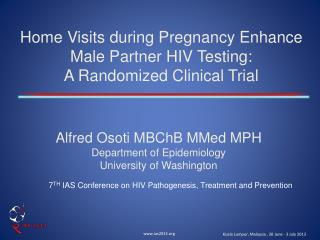 Home Visits during Pregnancy Enhance Male Partner HIV Testing:  A Randomized Clinical Trial