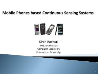 Mobile Phones based Continuous Sensing Systems