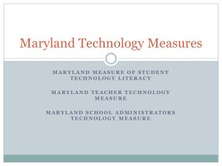 Maryland Technology Measures