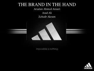 THE BRAND IN THE HAND Arsalan Ahmed Ansari Asad  Ali Zohaib  Akram