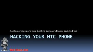 Hacking Your HTC Phone