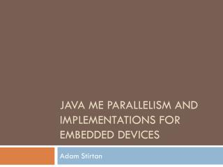 Java ME Parallelism and implementations for embedded devices