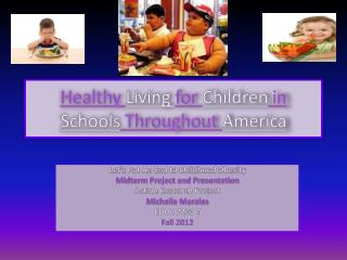 Healthy  Living  for  Children  in  Schools  Throughout  America