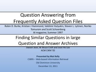Finding Similar Questions in large Question and Answer Archives Jiwoon Jeon , W. Bruce Croft and  Joon  Ho Lee ACM  CIK