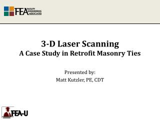 3-D  Laser  Scanning  A Case Study in Retrofit Masonry Ties