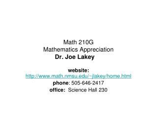 math 210g  mathematics appreciation dr. joe lakey
