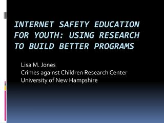 internet safety education for youth: using research to build better programs