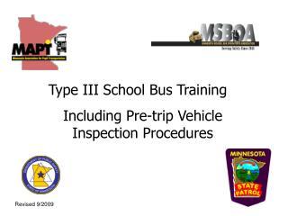 Type III School Bus Training Including Pre-trip Vehicle Inspection Procedures