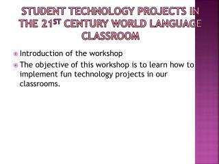 Student Technology Projects In The 21 st  Century World Language Classroom