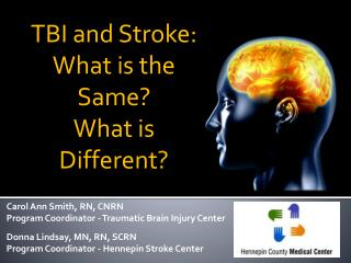 TBI and Stroke: What is the Same?  What is Different?