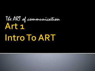 Art  1 Intro To ART