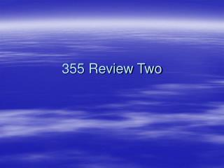 355 Review Two Good and Neutral News