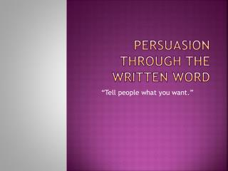 Persuasion through the written Word