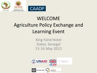 WELCOME Agriculture  Policy Exchange and Learning  Event