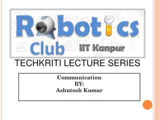 TECHKRITI LECTURE  SERIES