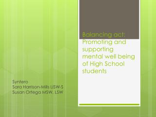 Balancing act: Promoting and supporting mental well being of High School students