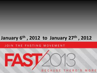January 6 th  , 2012  to  January 27 th  , 2012