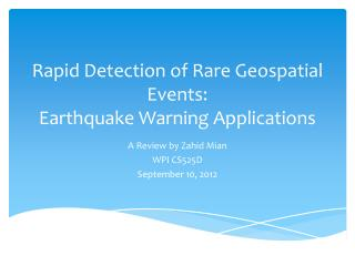 Rapid Detection of Rare Geospatial Events: Earthquake Warning Applications