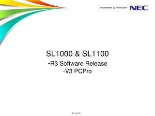 SL1000 & SL1100  - R3 Software Release -V3  PCPro
