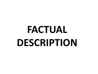 FACTUAL DESCRIPTION