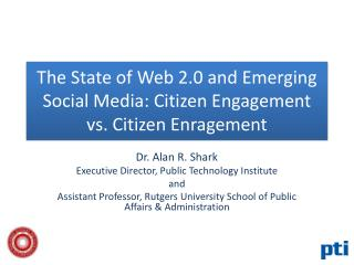 The State of Web 2.0 and Emerging Social Media: Citizen Engagement vs. Citizen Enragement
