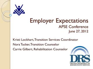 Employer Expectations APSE Conference June 27, 2012