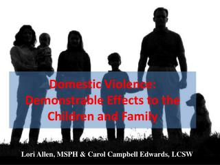 Domestic  Violence: Demonstrable Effects to the Children and Family