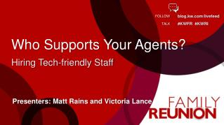 Who  Supports Your  Agents?