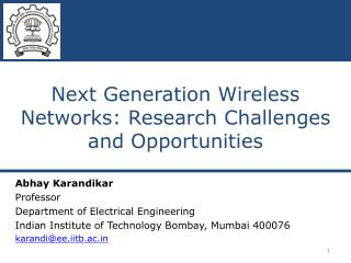Next Generation Wireless Networks: Research Challenges and Opportunities