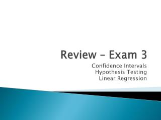 Review – Exam 3
