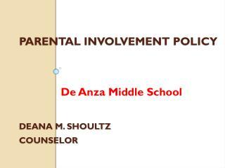 Parental Involvement Policy Deana M. Shoultz Counselor