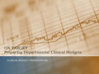 ON TARGET Preparing Departmental Clinical Budgets