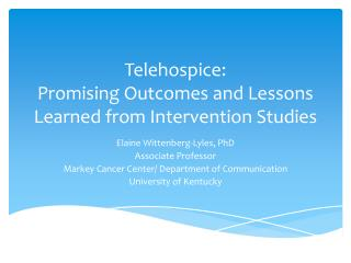Telehospice : Promising Outcomes and Lessons Learned from Intervention Studies
