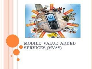 MOBILE  VALUE  ADDED  SERVICES (MVAS)
