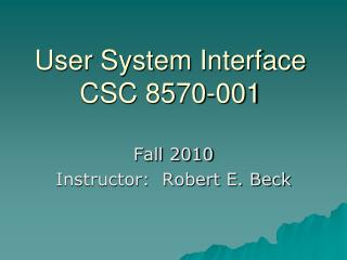 User System Interface CSC 8570-001
