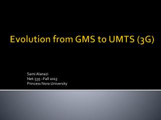 Evolution from GMS to UMTS (3G)