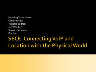 SECE: Connecting VoIP and Location with the Physical World