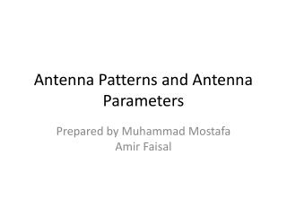 Antenna Patterns and Antenna Parameters