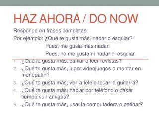 Haz Ahora  / Do Now