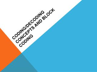 Coding/DECODING Concepts and Block Coding