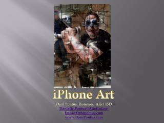 Dani  Pontus, Houston,   Alief  ISD Danielle.Pontus@Aliefisd.net Dani@Danipontus.com www.DaniPontus.com