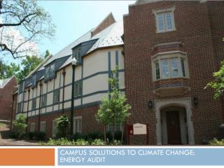 CAMPUS SOLUTIONS TO CLIMATE CHANGE: ENERGY AUDIT