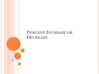 Percent Increase or Decrease