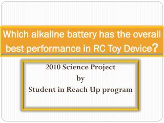 Which alkaline battery has the overall best performance in RC Toy Device ?