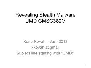 Revealing Stealth Malware UMD CMSC389M